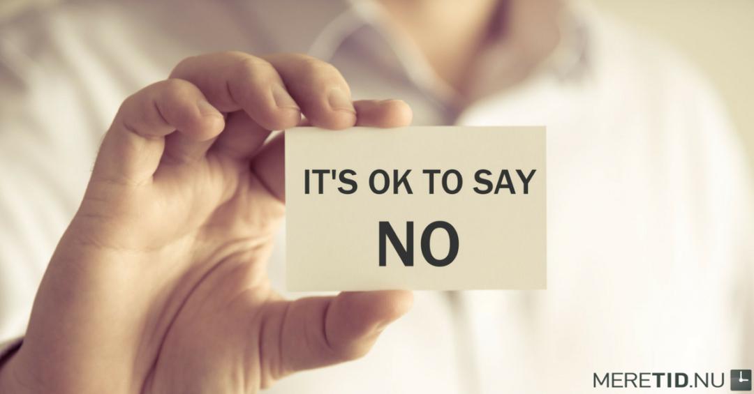 Hvorfor du skal blive bedre til at sige nej