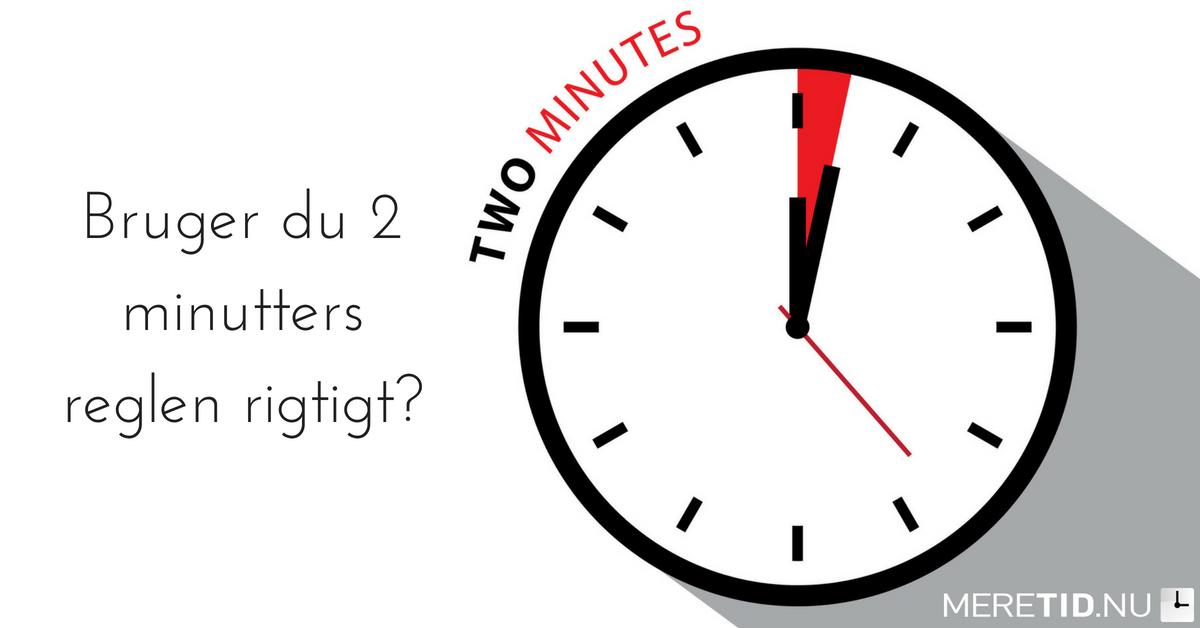 2 minutters reglen
